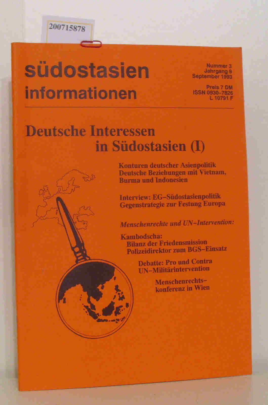 Südostasien Information Nr. 3, Jhrgang 9, Sept. 1993 Deutsche Interessen in Südostasien (1)