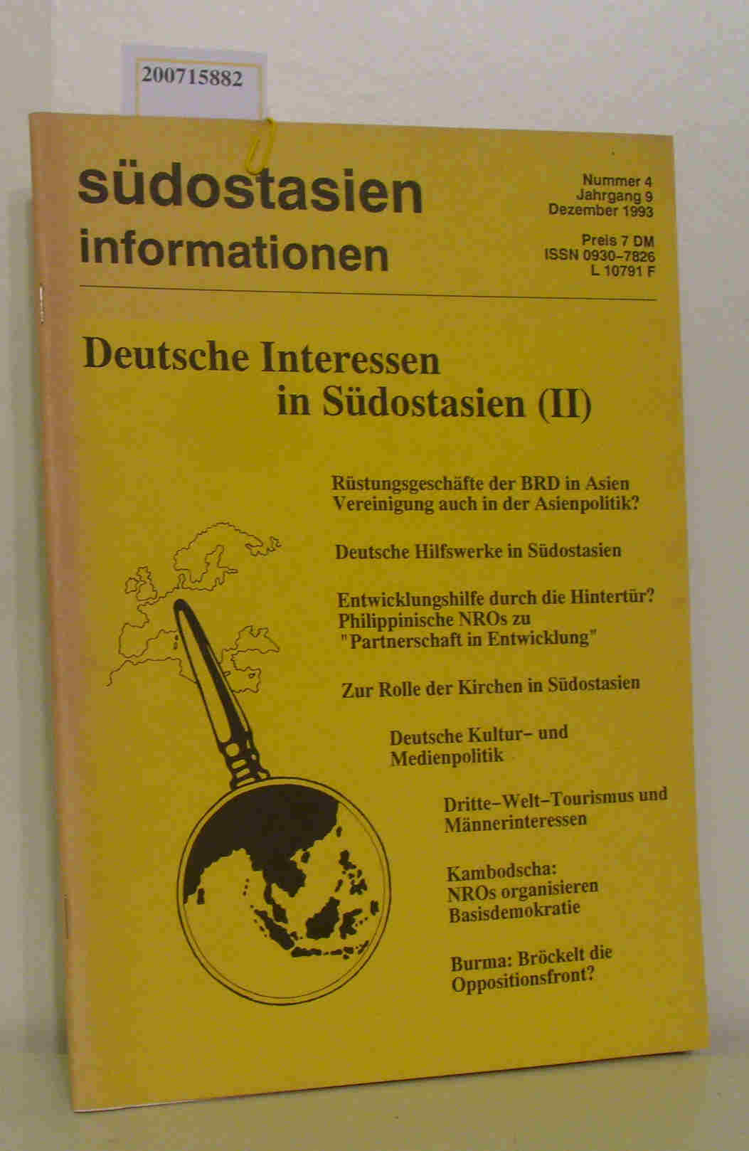 Südostasien Information Nr. 4, Jhrgang 9, Dezember 1993 Deutsche Interessen in Südostasien (II)