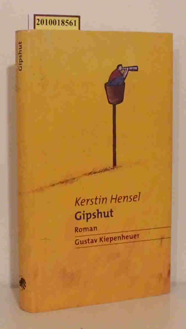 Gipshut Roman / Kerstin Hensel