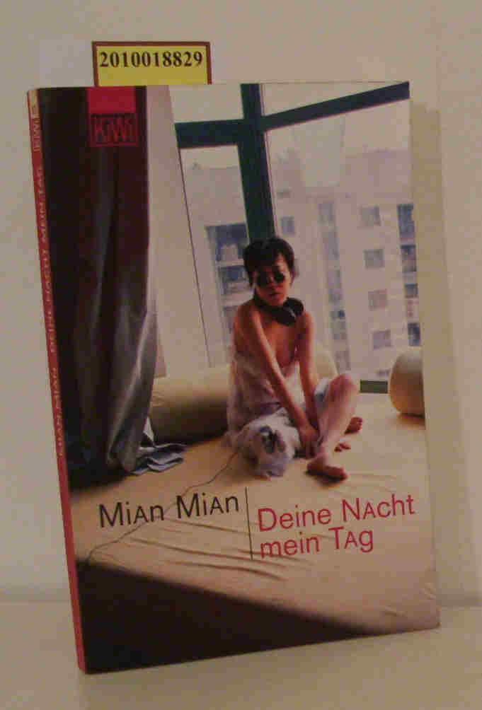 Deine Nacht, mein Tag Mian Mian. Aus dem Chines. von Karin Hasselblatt