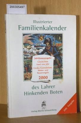Illustrierter Familienkalender des Lahrer Hinkenden Boten Jubiläumsausgabe 2000 Geschichten rund ums Jahr / Großes Kalendarium, Wetter- und Bauernregeln 200. Ausgabe