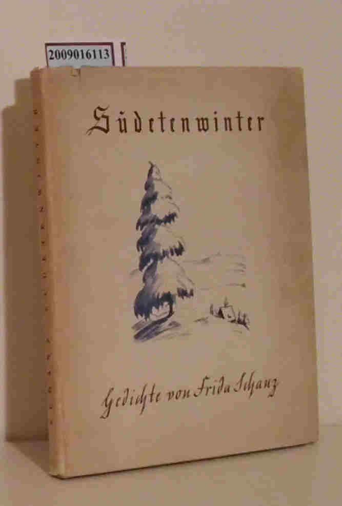 Sudetenwinter neue Lyrik / Frida Schanz