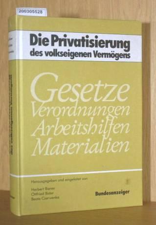 Die Privatisierung des volkseigenen Vermögens Gesetze Verordnungen Arbeitshilfen Materialien
