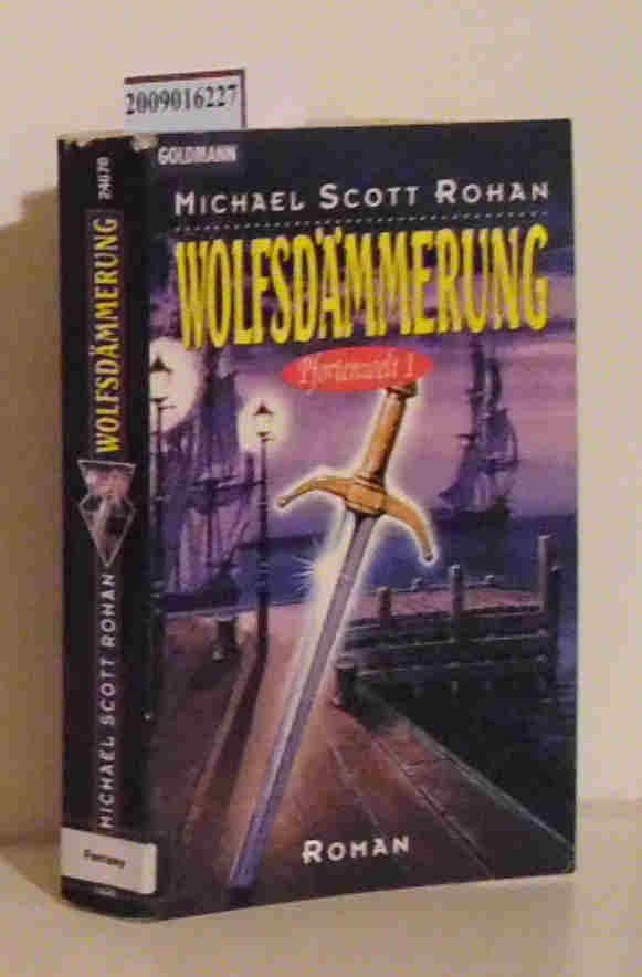 Rohan, Michael Scott 1.,  Wolfsdämmerung