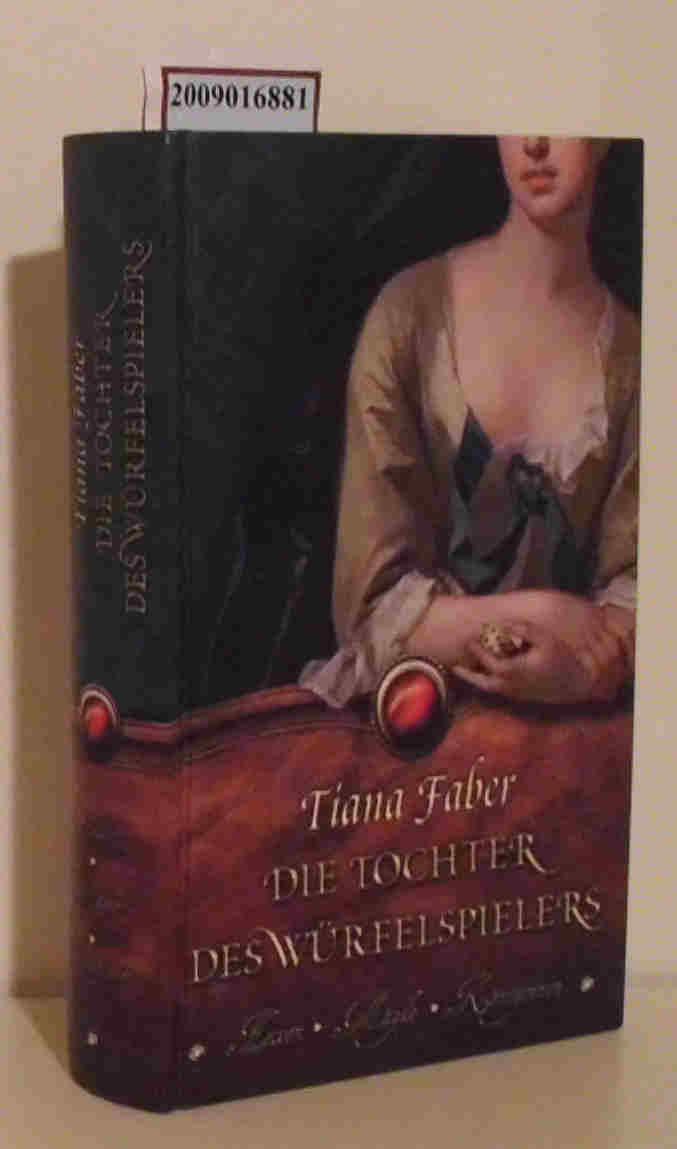 Die  Tochter des Würfelspielers historischer Roman / Tiana Faber