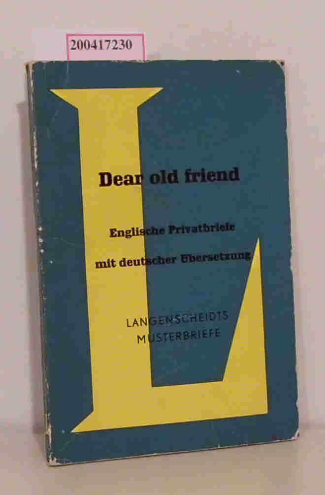 Dear old Friend Englische Privatbriefe mit deutscher Übersetzung