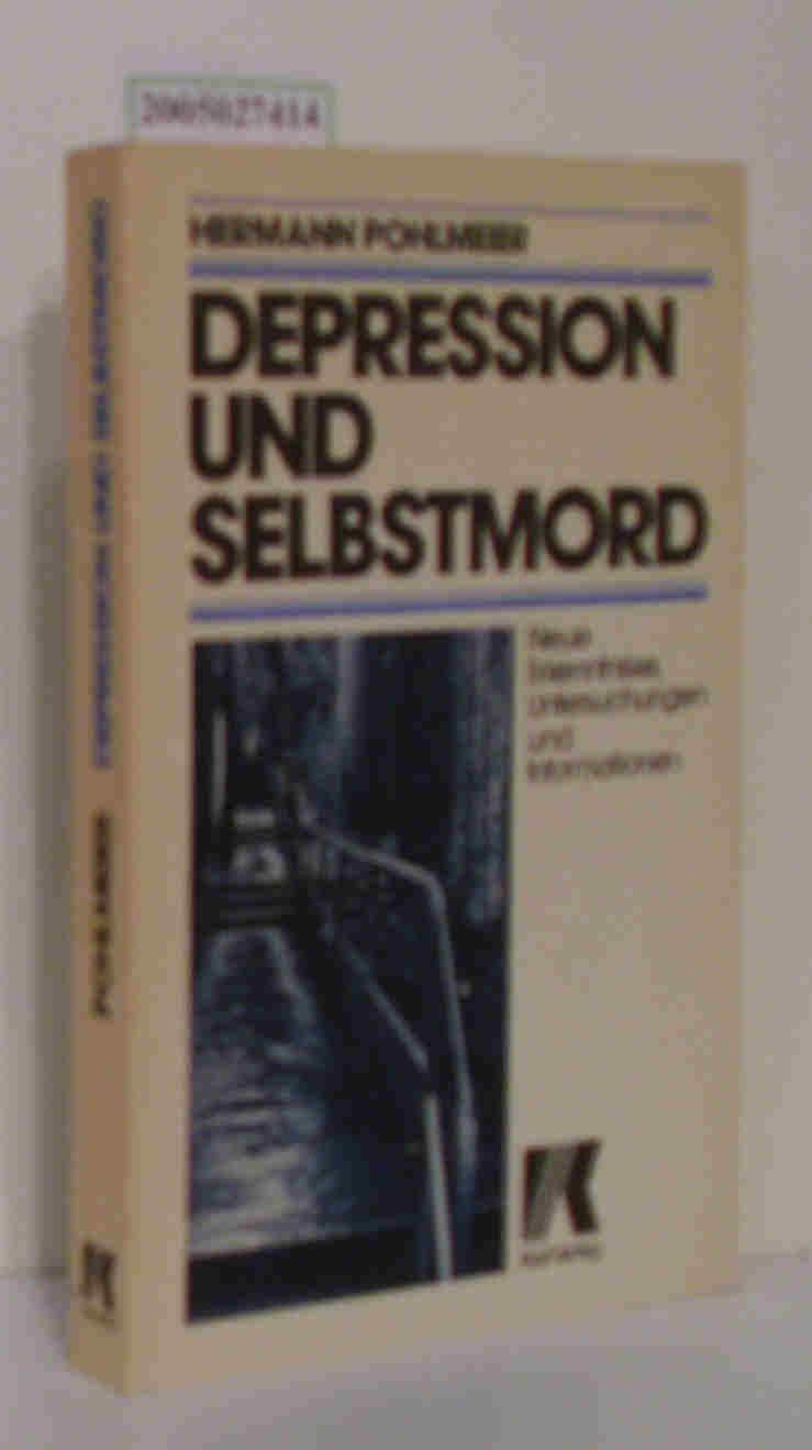 Depression und Selbstmord Neue Erkenntnisse, Untersuchungen und Informationen