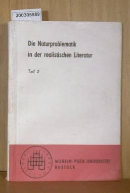 Die Naturproblematik in d. realistischen Literatur. Wiss. Konferenz Tl. 2