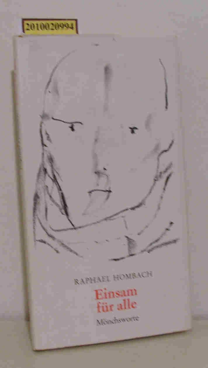 Hombach,  Raphael: Einsam für alle Mönchsworte