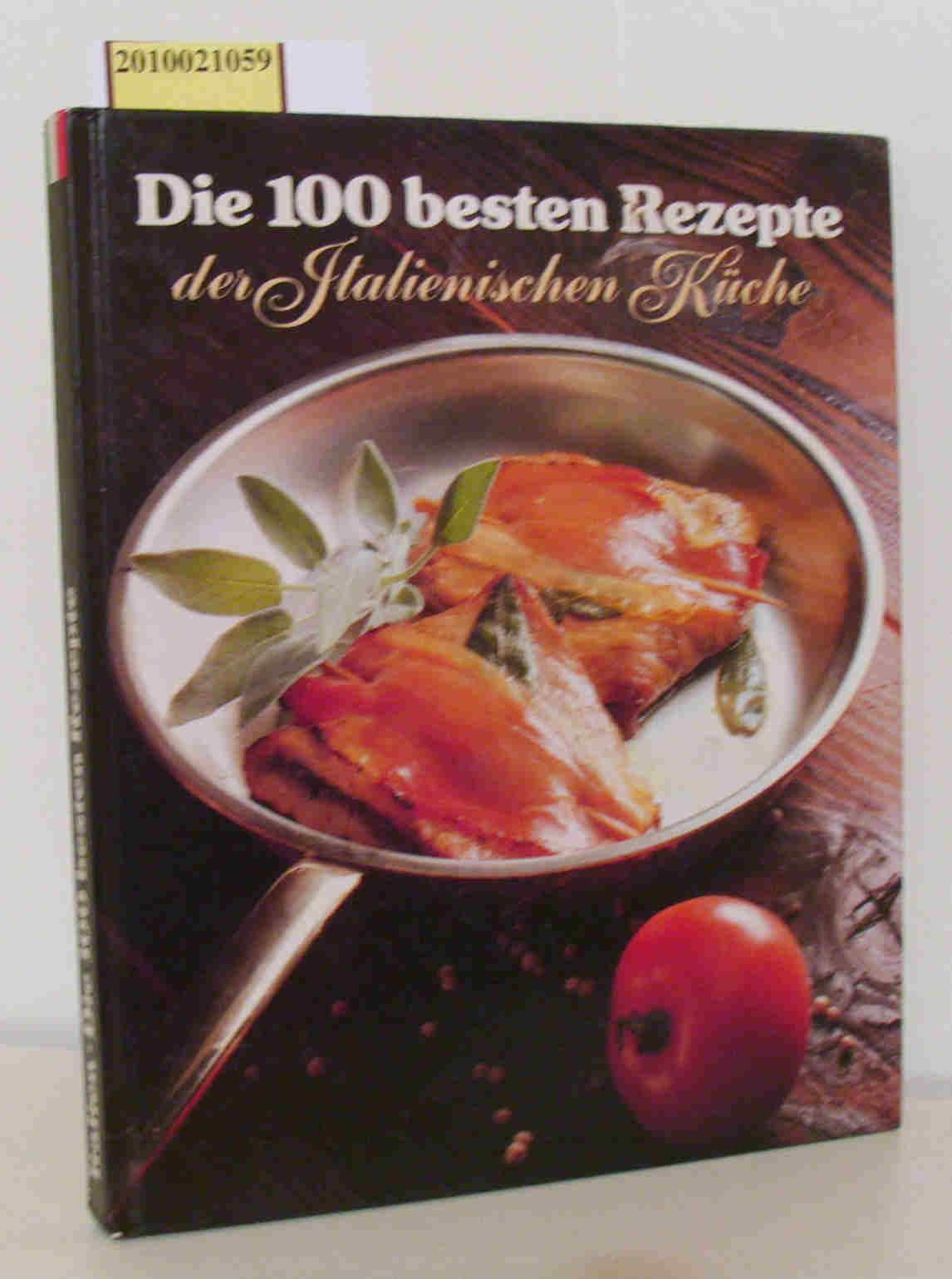 Süssmuth,  Michael und Peter Zöls : Die 100 besten Rezepte der italienischen Küche