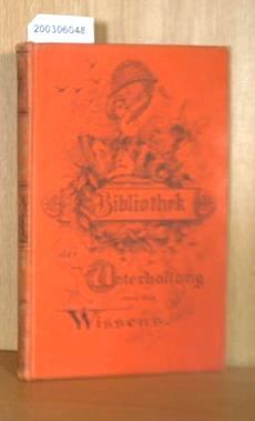 Bibliothek der Unterhaltung und des Wissens - Jahrgang 1896. Sechster Band.