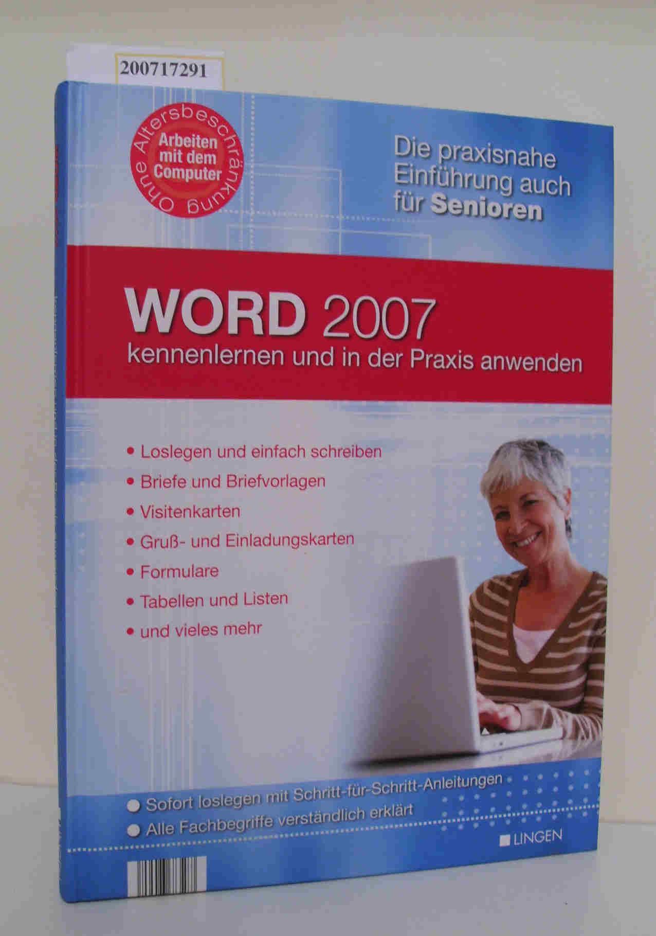 Word 2007 kennenlernen und in der Praxis anwenden