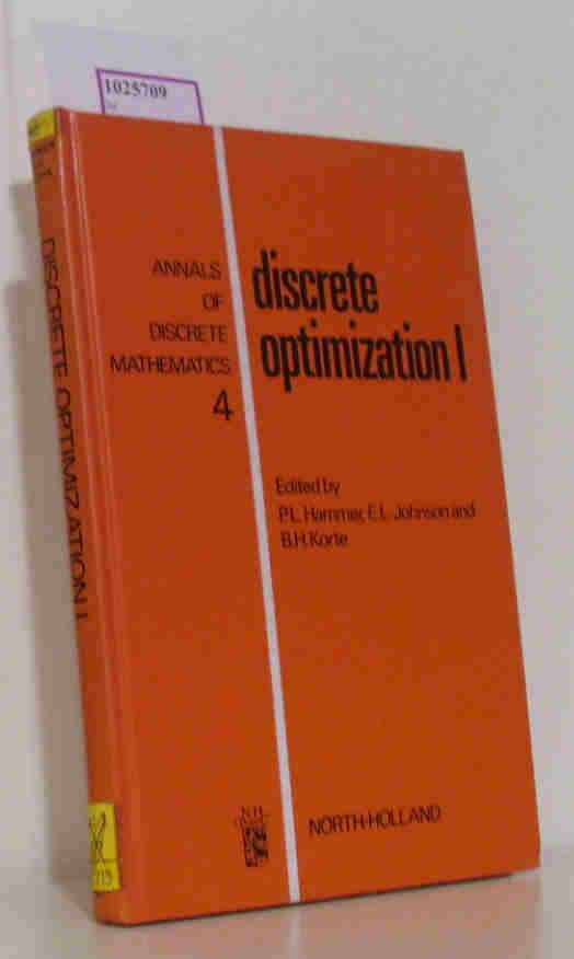 Descrete Optimization I. Proceedings of the Advanced Research Institute on Discrete Optimization and Systems Applications of the Systems Science Panel of NATO and of the Discrete Optimization Symposium. (=Annals of the Discrete Mathematics, 4).