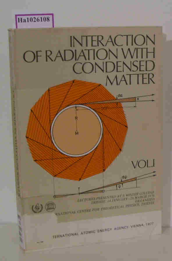 Interaction of radiation with condensed matter. 2 vols. (=International centre for theoretical physics Trieste, vol. I  II).
