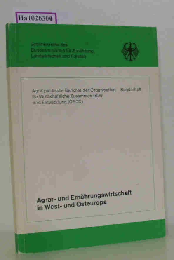 Agrar- und Ernährungswirtschaft in West- und Osteuropa. (= Schriftenreihe des Bundesministers für Ernährung, Landwirtschaft und Forsten. Reihe C: Agrarpolitische Berichte der OECD, Sonderheft).