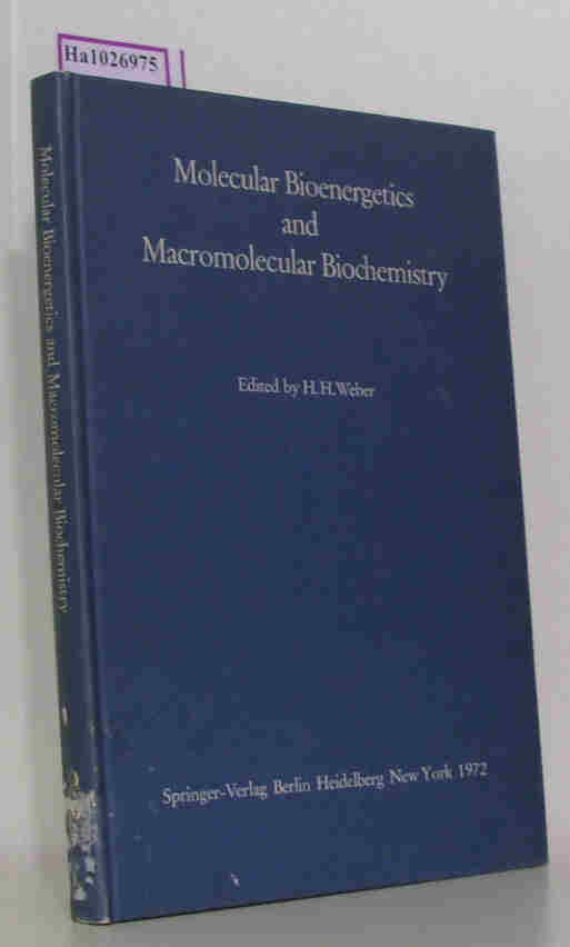 Molecular Bioenergetics and Macromolecular Biochemistry. Meyerhof-Symposium, Heidelberg, 1970.