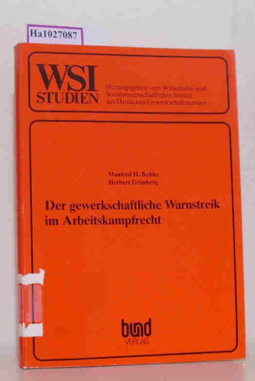 Der gewerkschaftliche Warnstreik im Arbeitskampfrecht. Neue Beweglichkeit gegen rechtliche Begrenzungen der gewerkschaftlichen Handlungsfreiheit. ( = WSI- Studie zur Wirtschafts- und Sozialforschung, 52) .