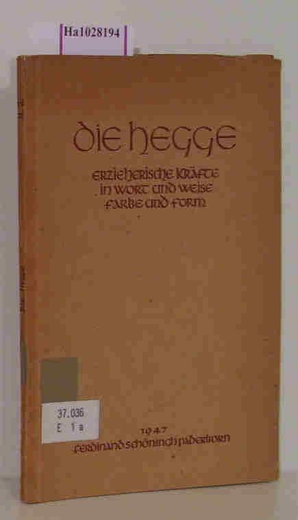 Kampmann,  Theoderich / Glanz, Luzia (Hg.): Die Hegge. Erzieherische Kräfte in Wort und Weise, Farbe und Form. (=Die Hegge. Schriften zur christlichen Frauenbildung, Heft 2).