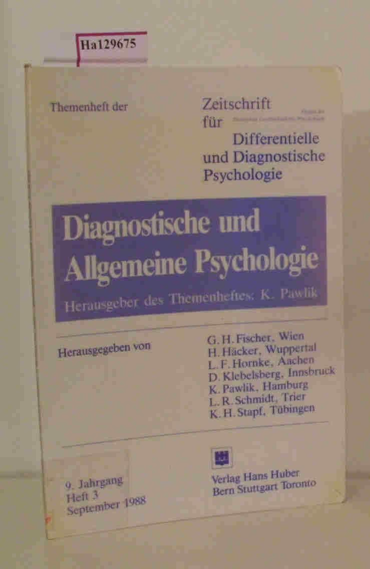 Diagnostische und Allgemeine Psychologie. (=Themenheft der Zeitschrift für Differentielle und Diagnostische Psychologie  Heft 3, 9. Jahrgang).