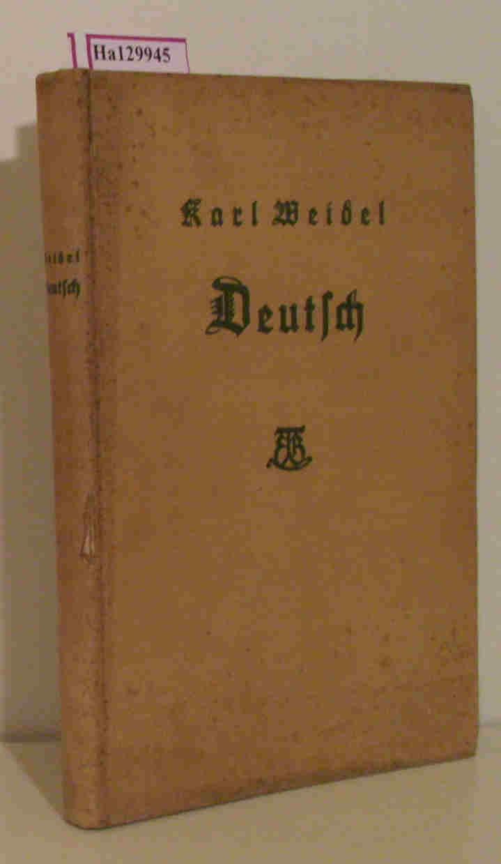 Weidel,  Karl (Hg.): Deutsch. Kulturkundliches Lesebuch für die Oberstufe höherer Schulen.
