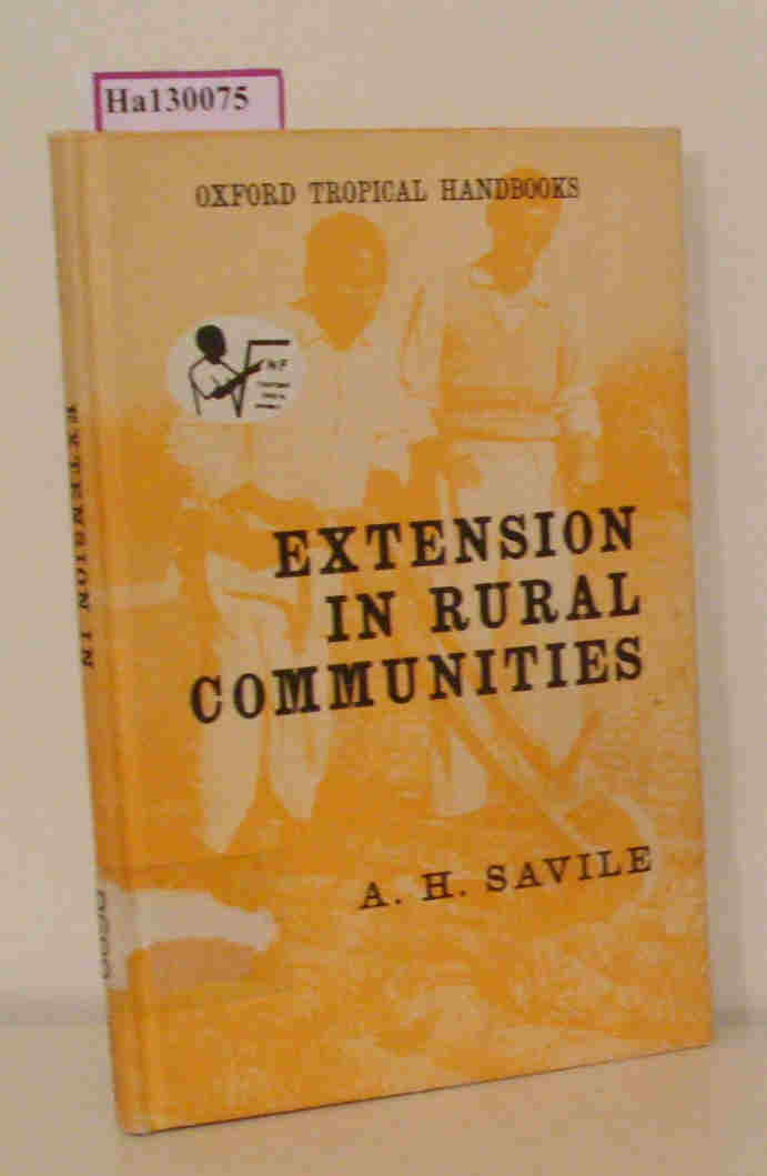 Savile,  A. H.: Extension in Rural Communities. A Manual for Agricultural and Home Extension Workers.