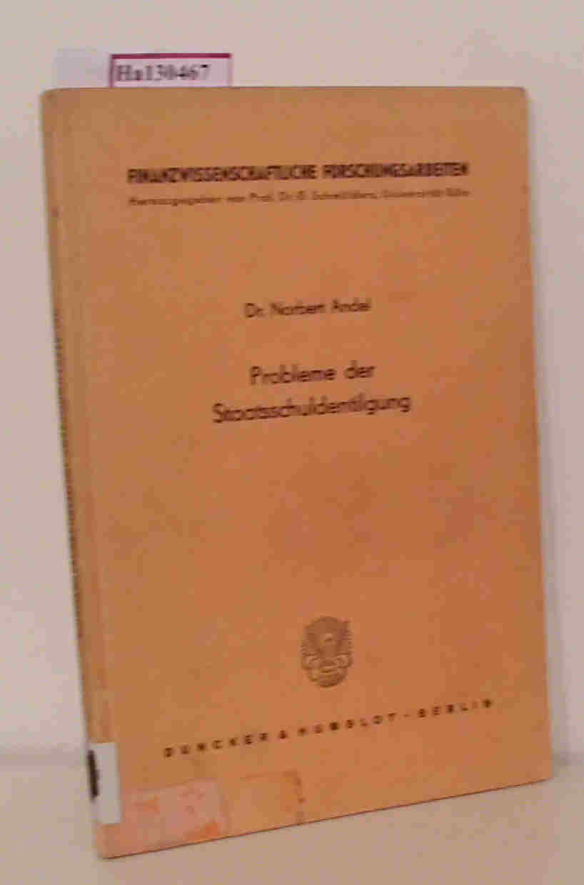 Probleme der Staatsschuldentilgung. (=Finanzwissensch. Forschungsarbeiten, Neue Folge  Heft 30).