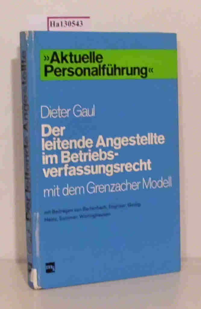Der leitende Angestellte im Betriebsverfassungsrecht. Mit dem Grenzacher Modell.