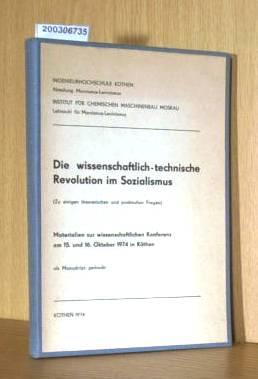 Die wissenschaftlich-technische Revolution im Sozialismus - Materialien zur wissenschaftlichen Konferenz 15/16 Oktober 1974 in Köthen als Manuskript gedruckt