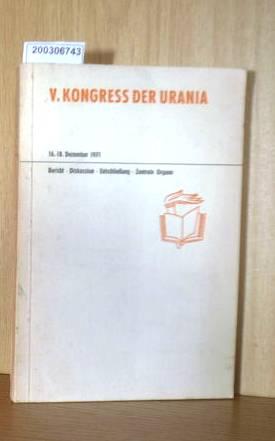 V. Kongreß der URANIA. Berlin 16.-18. Dezember 1971.