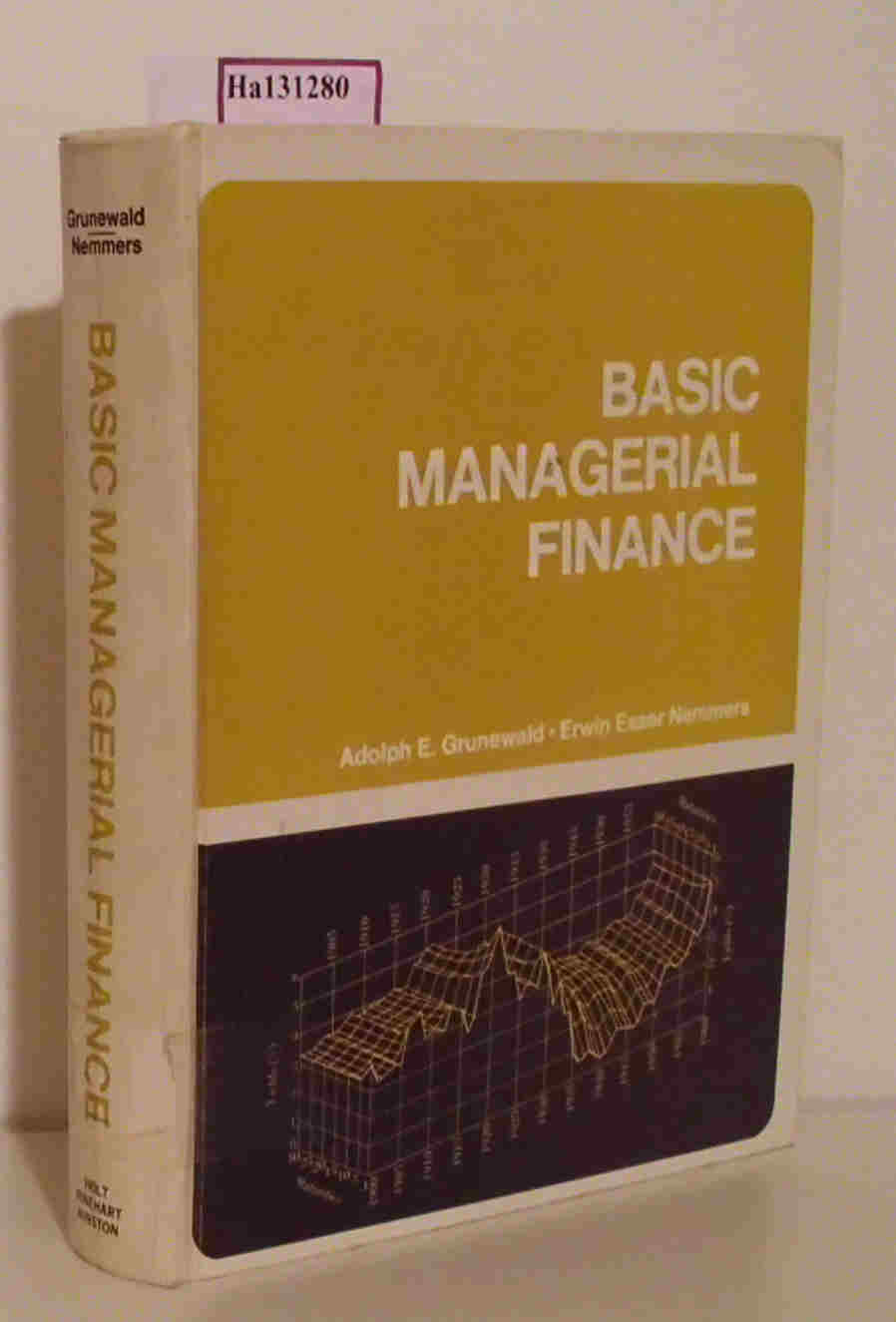 Grunewald,  Adolph E. / Nemmers, Erwin Esser: Basic Managerial Finance. (Holt, Rinehart and Winston Series in Finance).