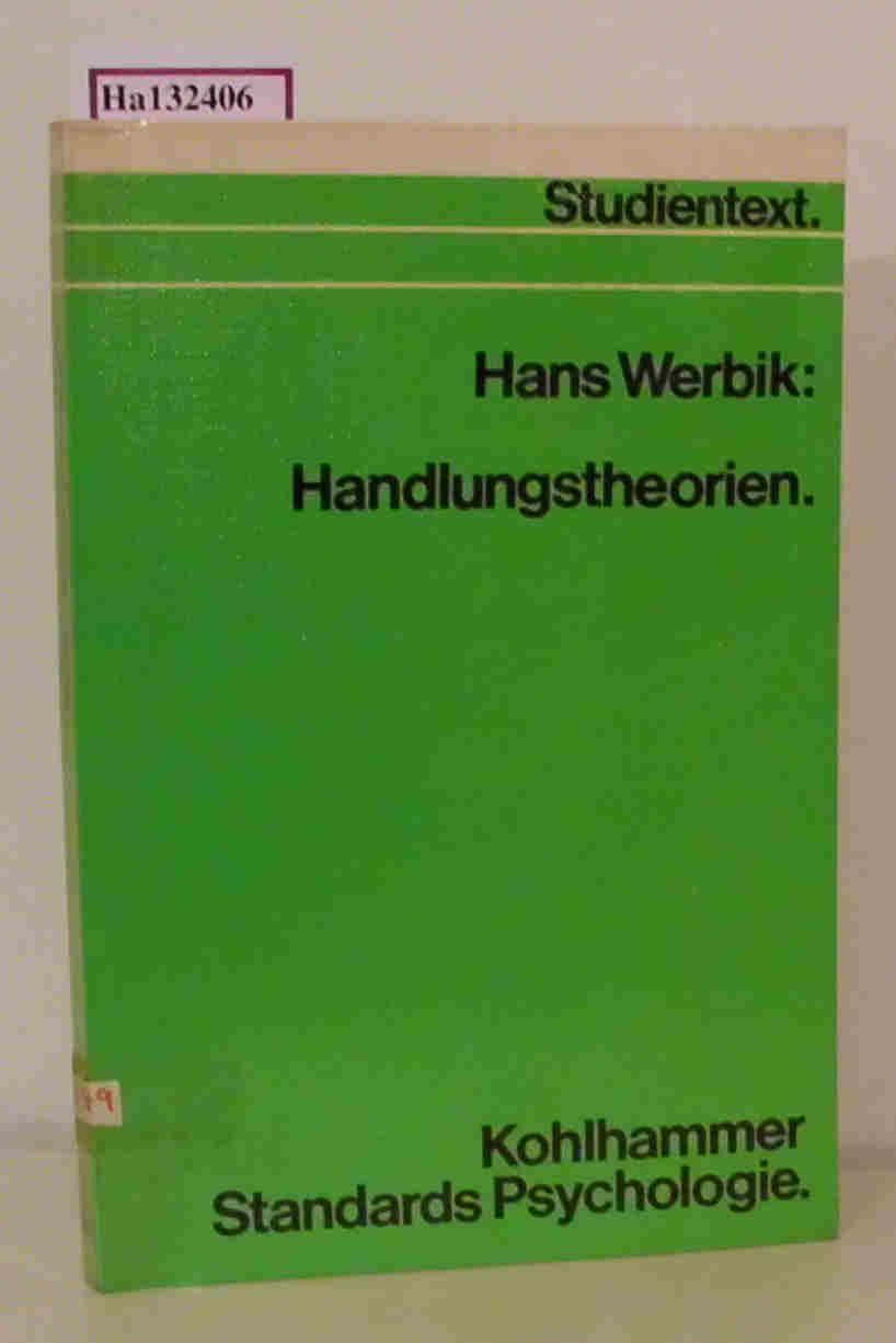 Handlungstheorien. (=Kohlhammer Standards Psychologie. Teilgebiet: Motivationspsychologie). 1