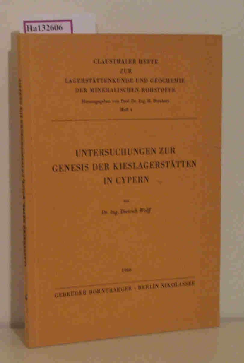 Untersuchungen zur Genesis der Kieslagerstätten in Cypern. ( = Clausthaler Hefte zur Lagerstättenkunde und Geochemie der mineralischen Rohstoffe, 4) .