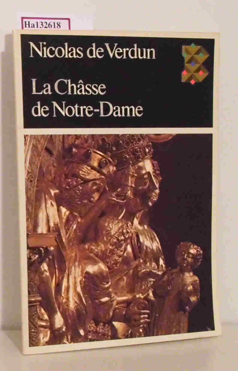 Nicolas de Verdun. La chasse de Notre-Dame ou la perfection classique. Tournai, Cathedrale Notre-Dame