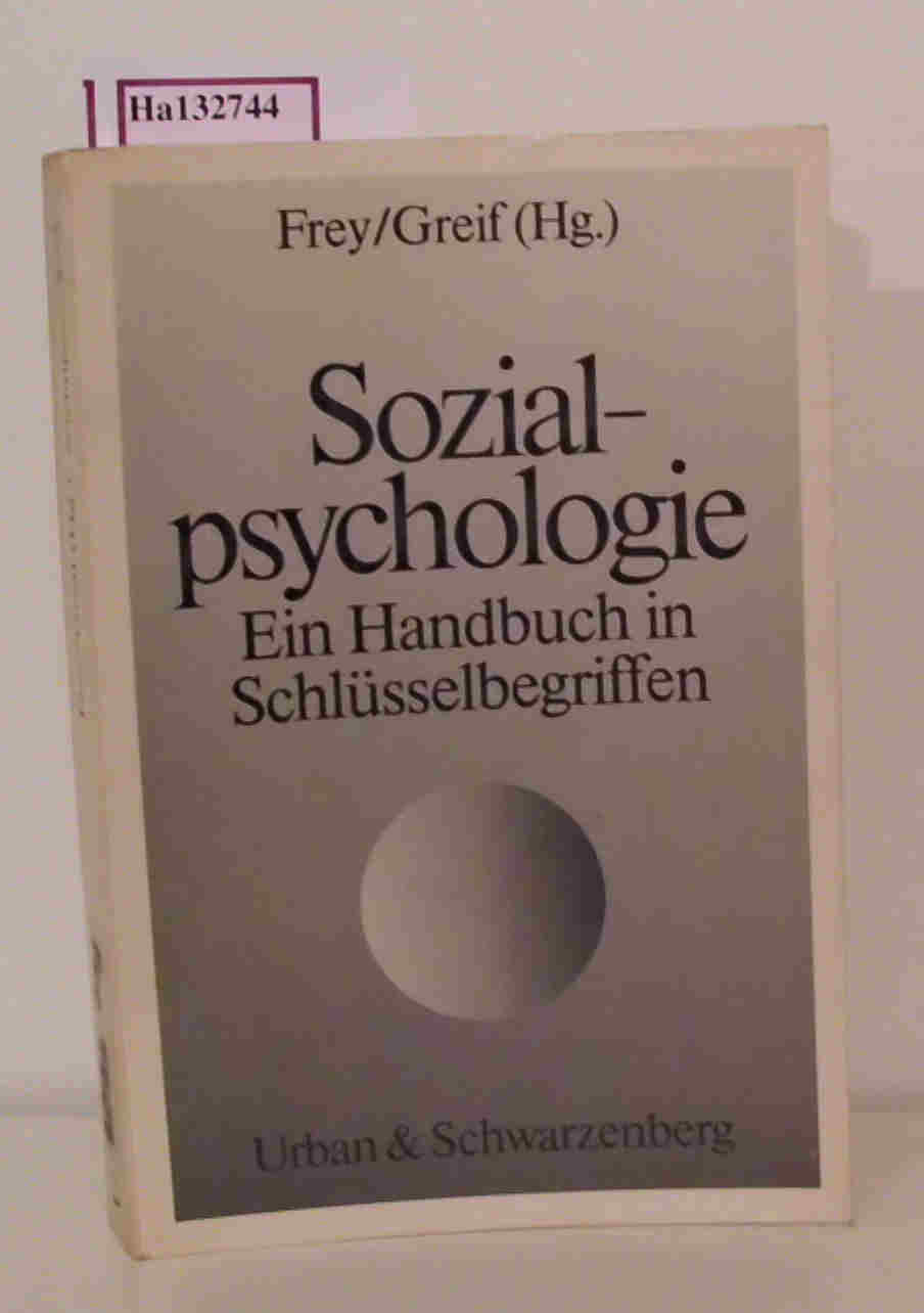 Frey,  Dieter u.a. (Hg.): Sozialpsychologie. Ein Handbuch in Schlüsselbegriffen.