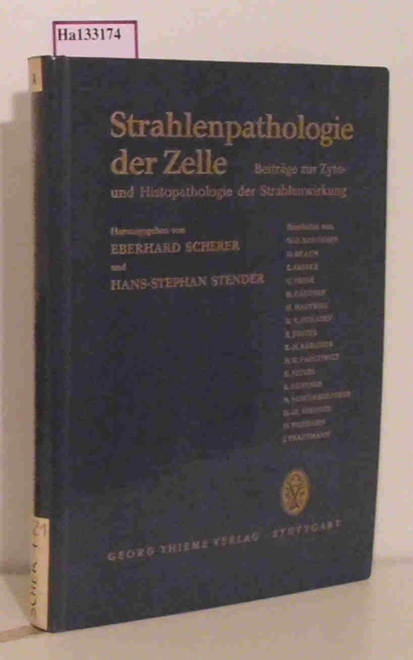 Strahlenpathologie der Zelle. Beiträge zur Zyto- und Histopathologie der Strahlenwirkung.