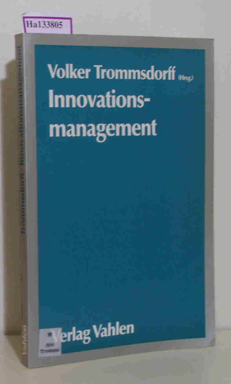 Innovationsmanagement in kleinen und mittleren Unternehmen. Grundzüge und Fälle - Ein Arbeitsergebnis des Modellversuchs Innovationsmanagement.
