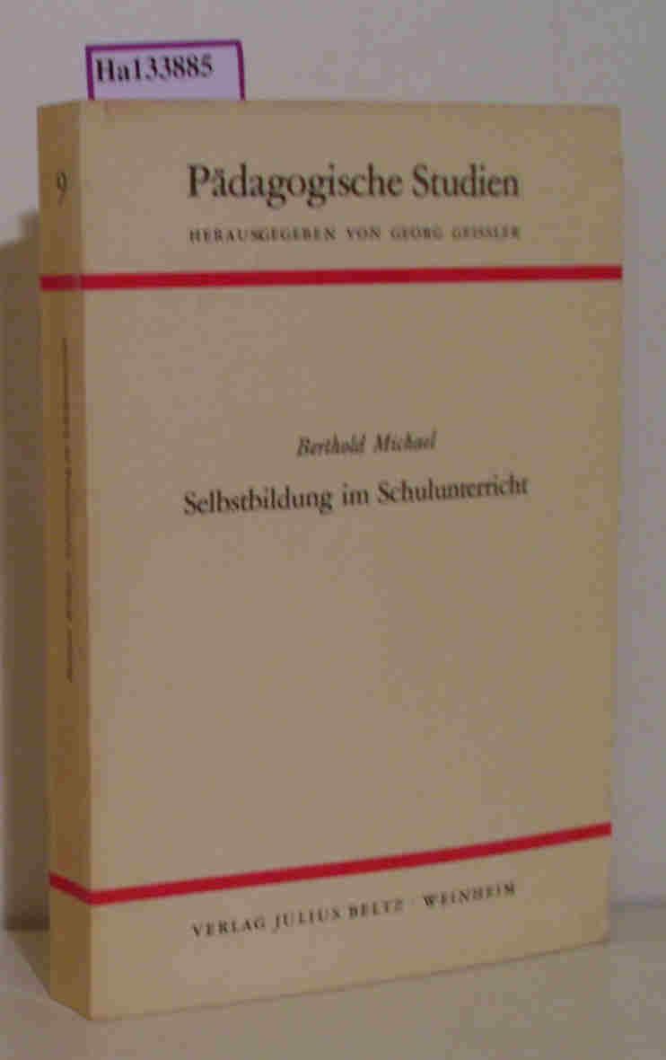 Selbstbildung im Schulunterricht. (=Pädagogigsche Studien, 9).