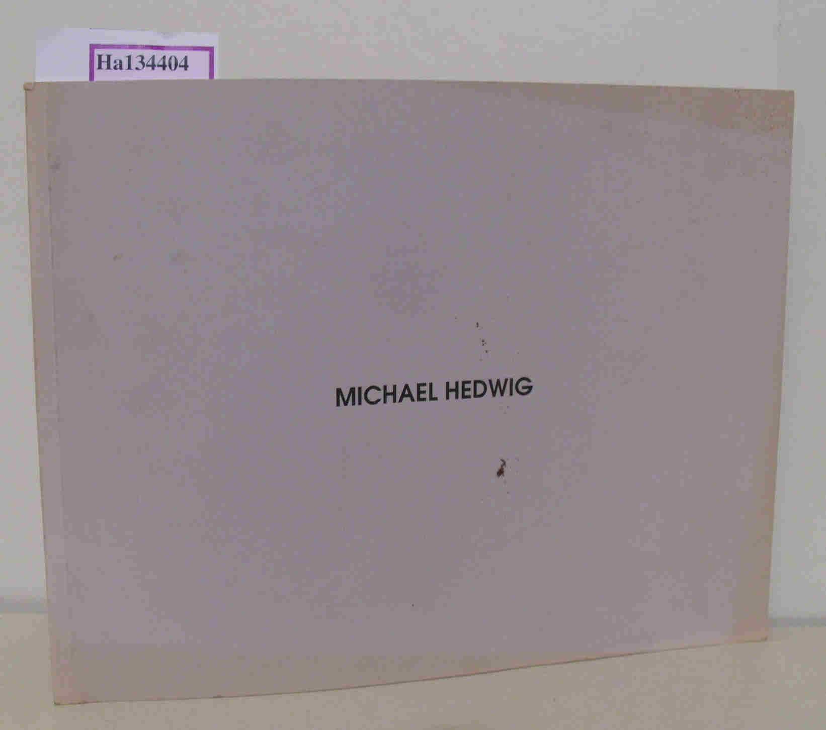 Michael Hedwig. [ Katalog zur Ausstellung/ Szombathely 1991] .