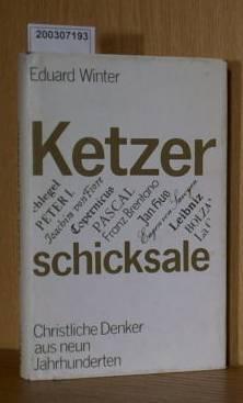 Ketzerschicksale - Christliche Denker aus neun Jahrhunderten 2. Auflage