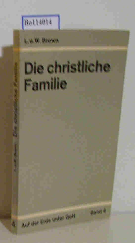 Die  christliche Familie Leslie Brown   Winifred Brown. [Aus d. Engl. übers. von Ruth Rostock]