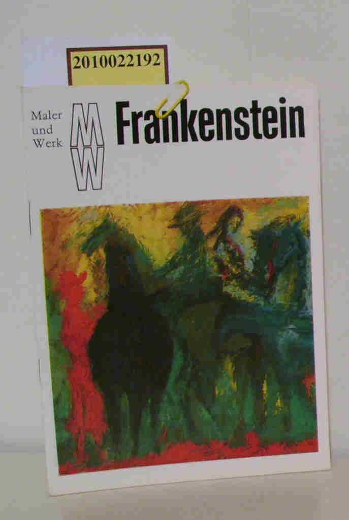 Frankenstein Maler und Werk