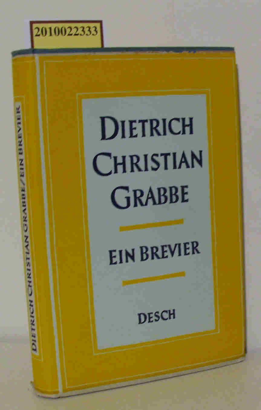 Christian Dietrich Grabbe. Ein Brevier. Eingeleitet und herausgegeben von Alfred Bergmann