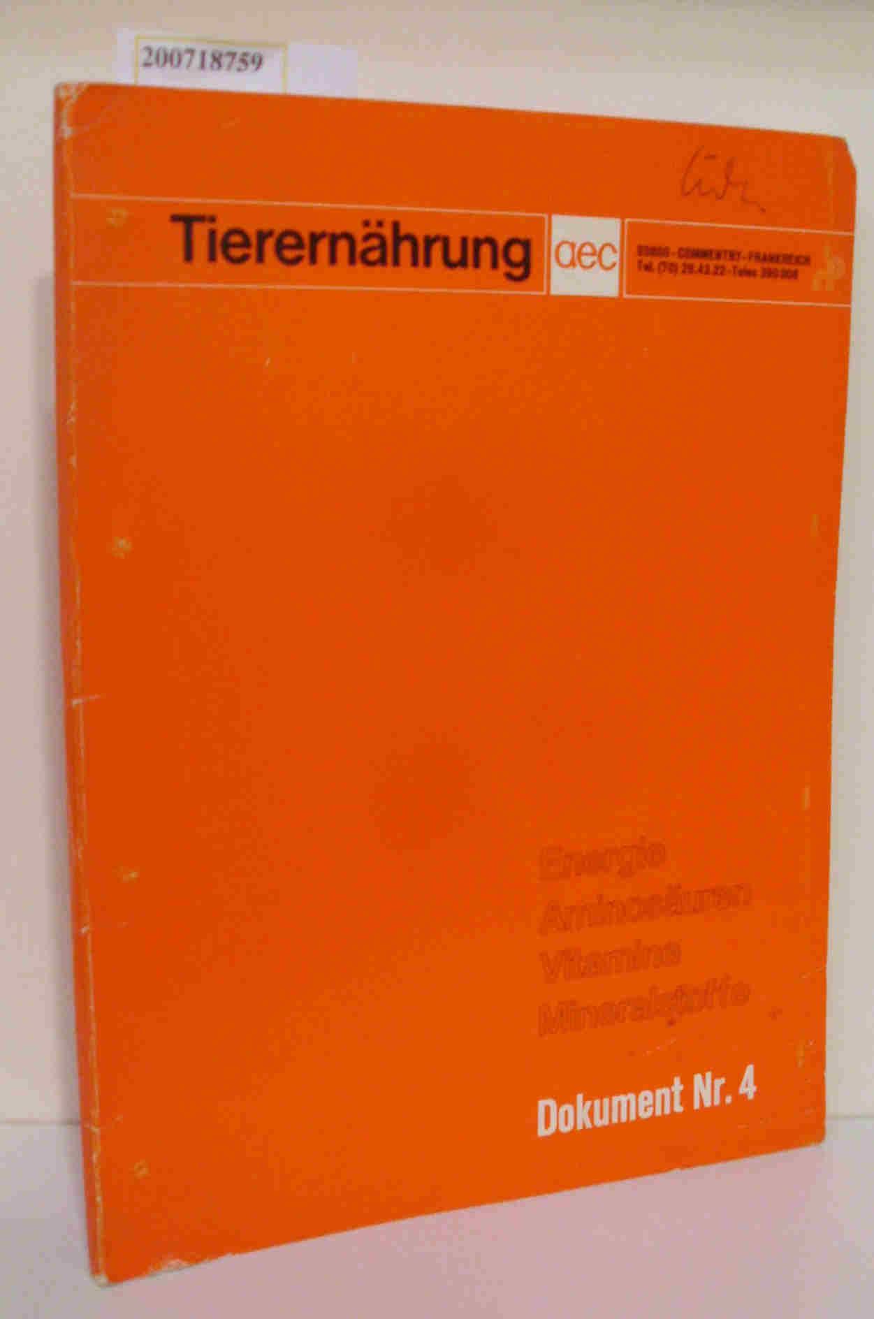 Tierernährung Dokument Nr. 4 Energie Aminosäuren Vitamine Mineralstoffe