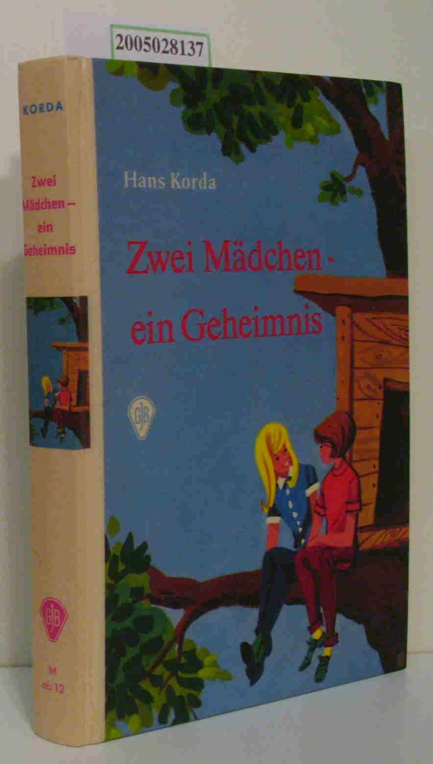 Korda,  Hans: Zwei Mädchen, ein Geheimnis Hans Korda. [Ill.: Erica Hempel]