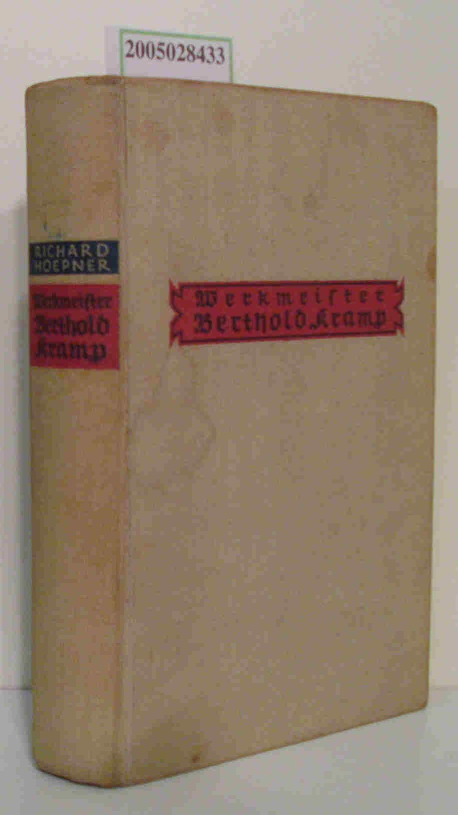 Werkmeister Berthold Kramp Die Geschichte e. Schuld / Richard Hoepner