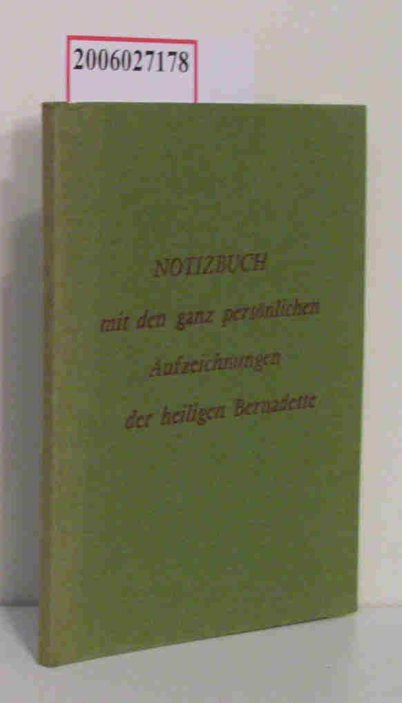 Notizbuch mit den ganz persönlichen Aufzeichnungen der heiligen Berndette