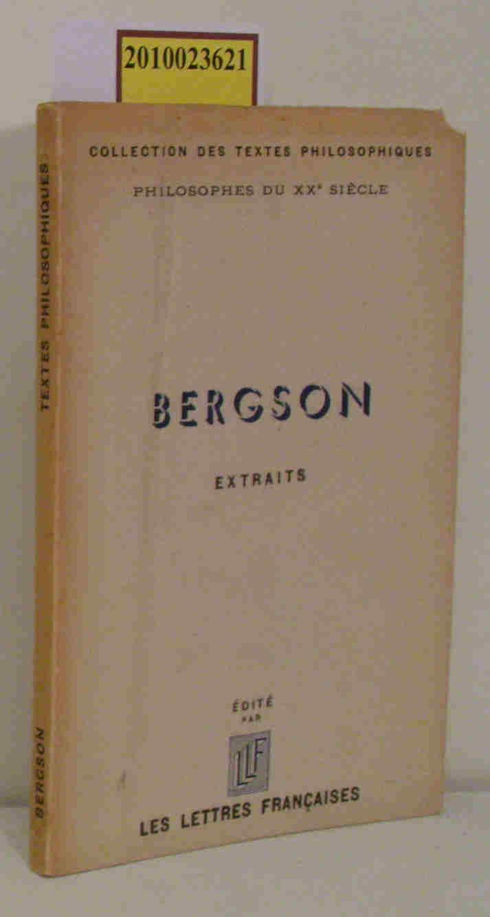 Bergson. Extraits. Collection des textes philosophiques. philosophes du xxe siècle
