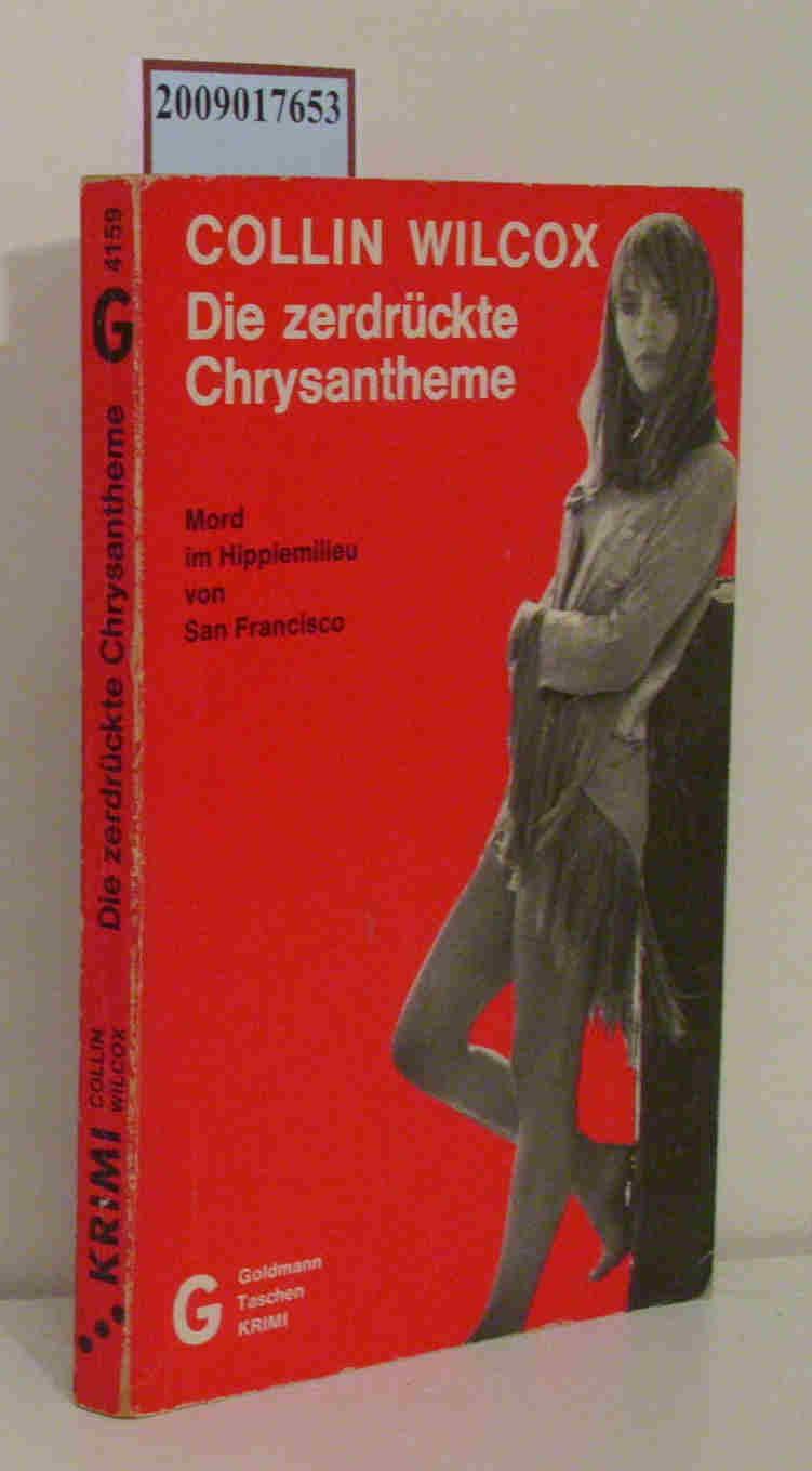 Die  zerdrückte Chrysantheme Kriminalroman = The  lonely hunter / Collin Wilcox. [Aus d. Amerikan. übertr. von Norbert Wölfl]