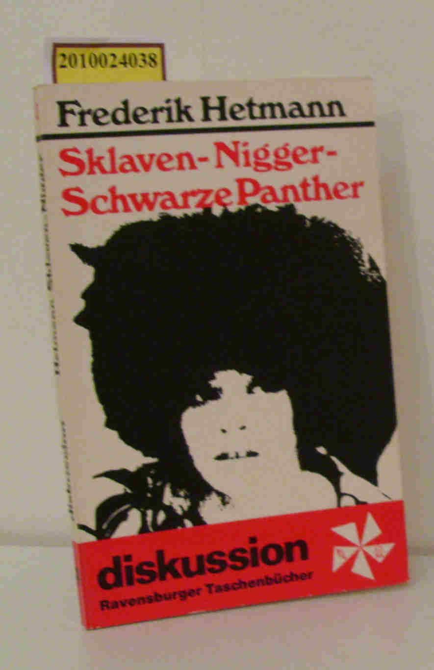 Sklaven, Nigger, Schwarze Panther ein amerikan. Problem