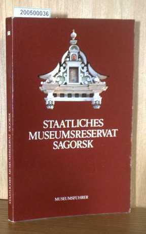Staatliches Museumsreservat Sagorsk - Museumsführer